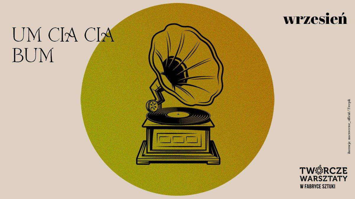 UM CIA CIA BUM - rodzinne warsztaty muzyczne