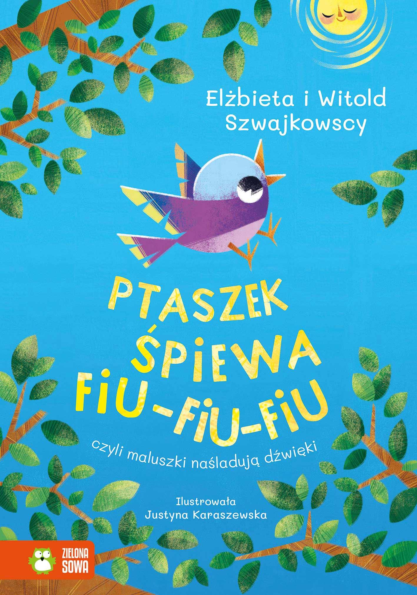 Ptaszek śpiewa fiu-fiu-fiu, czyli maluszki naśladują dźwięki - wierszyki dla dzieci