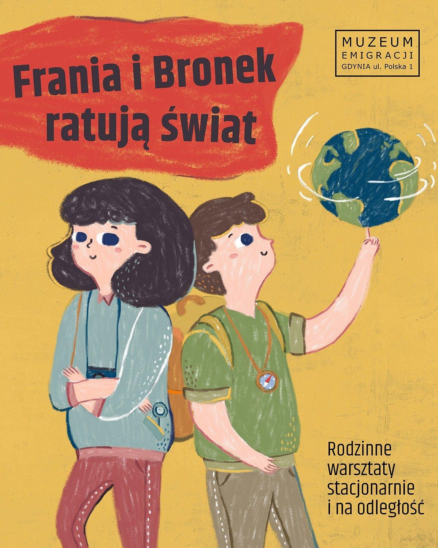 Frania i Bronek ratują świat. Rodzinne warsztaty stacjonarnie i na odległość