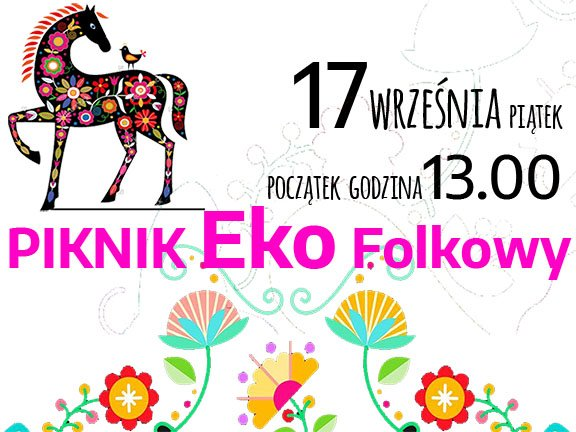 Piknik EKO – FOLKOWY w ramach Ogrodowej Strefy Kultury. Chorzów