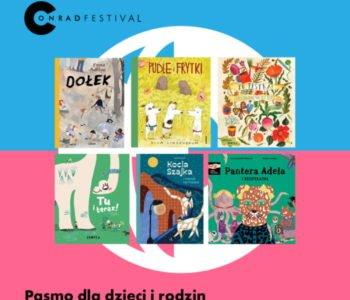Pasmo dla dzieci i rodzin na Festiwalu Conrada