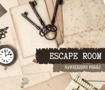 Escape room 15+ / Nawiedzony pokój