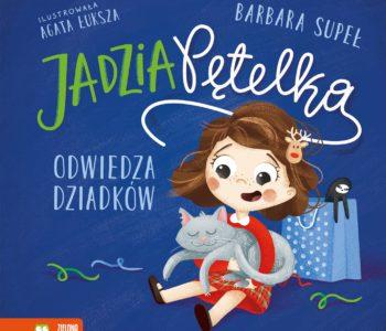 Jadzia Pętelka odwiedza dziadków - kolejna książka z serii dla najmłodszych