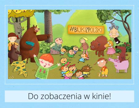 #bajkizpolski do zobaczenia w kinie 450×350