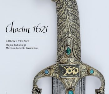 Wystawa czasowa w Łazienkach Królewskich: Chocim 1621
