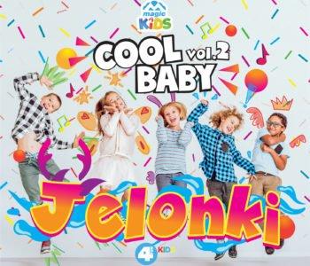 Cool Baby vol. 2 Jelonki. Nowa składanka dla dzieci i rodziców