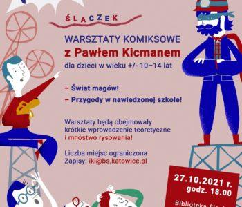 Komiksowe warsztaty plastyczne dla dzieci z Pawłem Kicmanem. Katowice